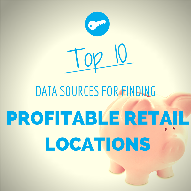 The top 10 data sources for finding profitable retail locations.