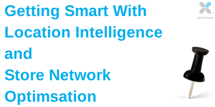 Getting smart with location intelligence and retail store network optimisation