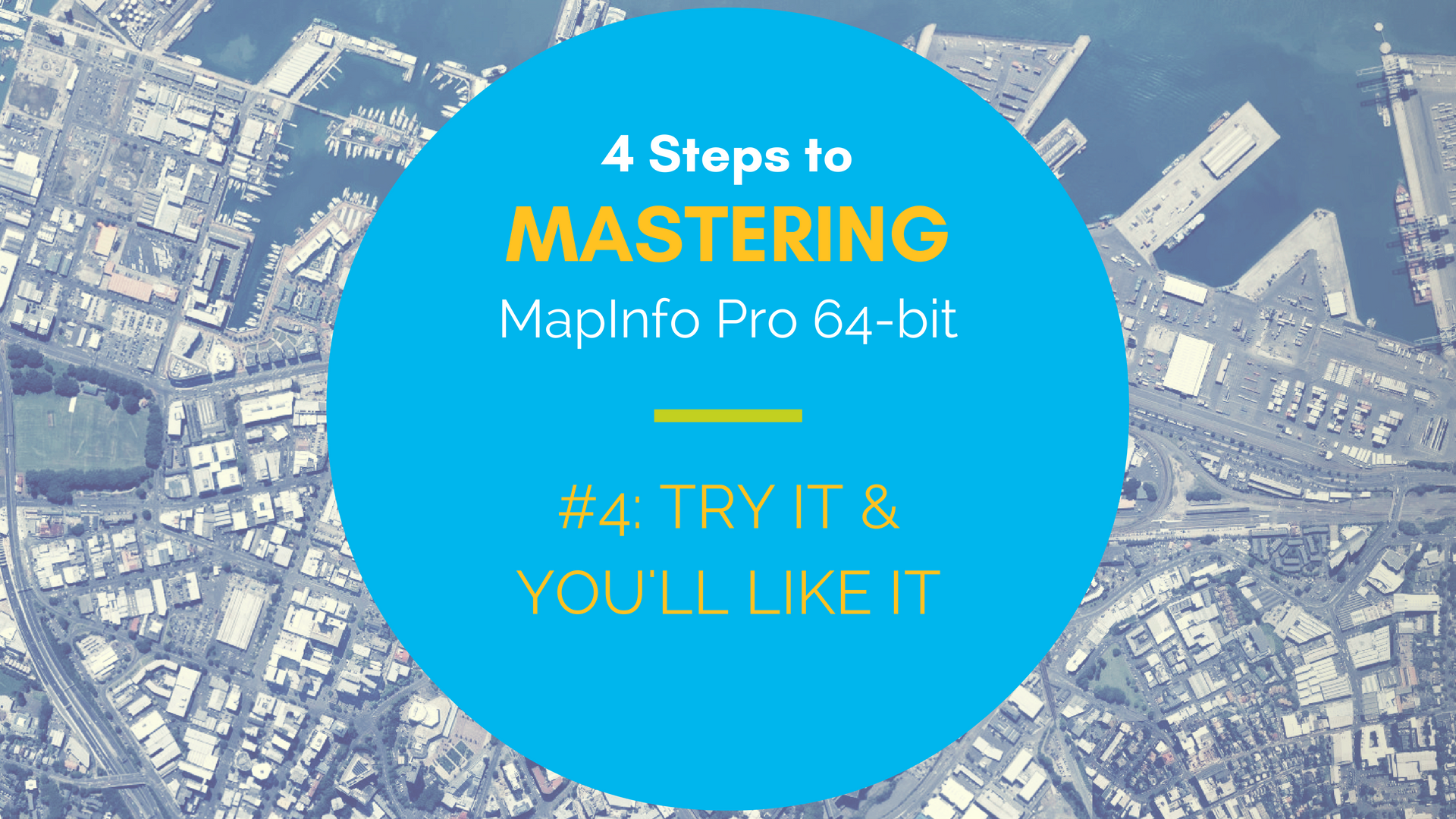 Mastering MapInfo Pro 64-bit - #4 The Best of Old and New