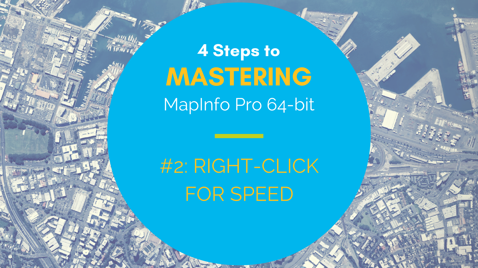 Mastering MapInfo Pro 64-bit - #2 Right-click For Speed