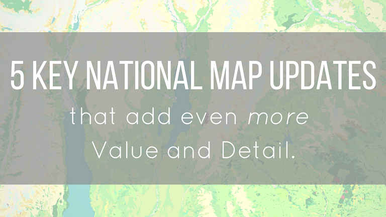 5 Key NationalMap Updates That Add Even More Detail and Value.